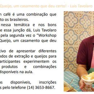 Workshop 16 de Agosto às 18h - Café com queijo, um casamento que deu certo - Luis Tavolaro